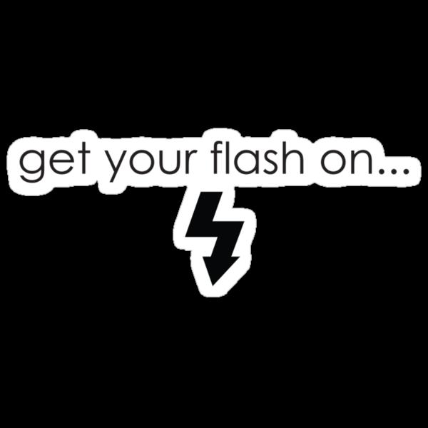 Get Your Flash On by codystoddard