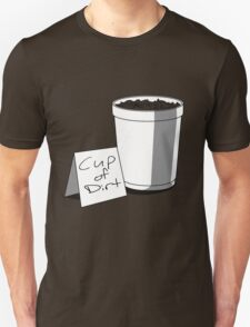 Cup of Dirt T-Shirt