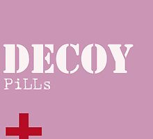 Decoy Pill by msdecoy