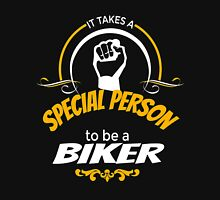 IT TAKES A SPECIAL PERSON TO BE A BIKER Unisex T-Shirt