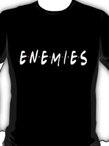 Enemies in White T-Shirt