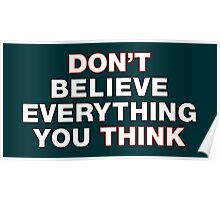 Don't believe everything you think Poster