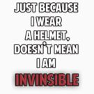 Helmet wearers are not invinsible by kippz07