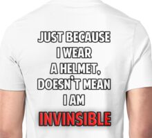 Helmet wearers are not invinsible Unisex T-Shirt
