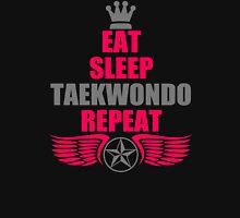 Eat Sleep Taekwondo Repeat Unisex T-Shirt