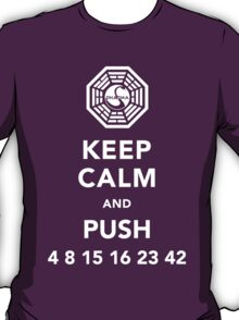 Keep calm and push 4 8 15 16 23 42 T-Shirt