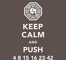 Keep calm and push 4 8 15 16 23 42 Unisex T-Shirt