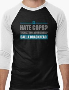 Hate Cops The Next Time You Need Help Men's Baseball ¾ T-Shirt