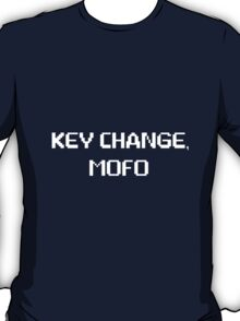 Key Change, Mofo! T-Shirt