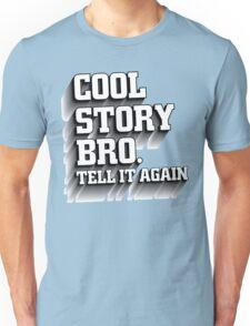 Cool Story Bro Shirt Unisex T-Shirt