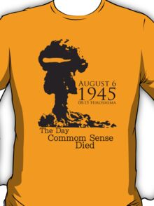 THE DAY COMMON SENSE DIED T-Shirt