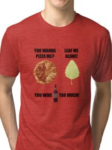 You Wanna Pizza Me? Tri-blend T-Shirt