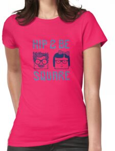 Hip 2 Be Square Womens Fitted T-Shirt
