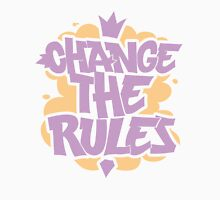 change the rules Unisex T-Shirt