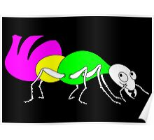 Brightly Colored Ant Poster