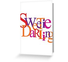 Sweetie Darling Greeting Card