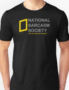 National Sarcasm Society Unisex T-Shirt
