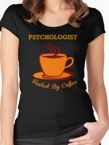 Psychologist Fueled By Coffee Women's Fitted Scoop T-Shirt