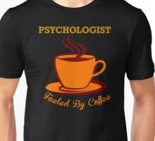 Psychologist Fueled By Coffee Unisex T-Shirt
