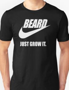 Beard - Just Grow It Unisex T-Shirt