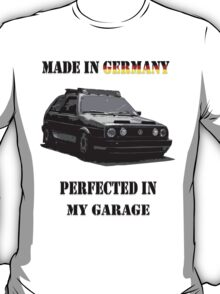 Made in Germany perfected in My Garage T-Shirt