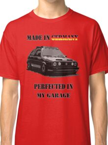 Made in Germany perfected in My Garage Classic T-Shirt