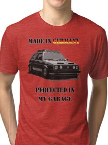 Made in Germany perfected in My Garage Tri-blend T-Shirt