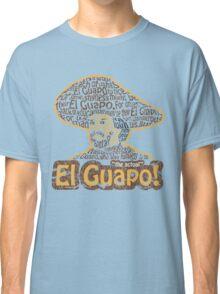 El Guapo! Classic T-Shirt