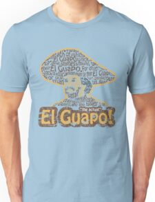 El Guapo! Unisex T-Shirt