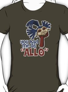 'You had me at 'Allo'' (Labyrinth) T-Shirt