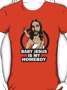 Funny Baby Jesus is My Homeboy T-Shirt