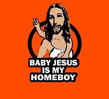 Funny Baby Jesus is My Homeboy Unisex T-Shirt
