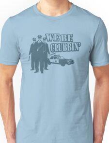 Funny Shirt We Be Clubbin Unisex T-Shirt