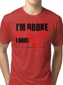 Funny Shirt - I'm Broke Tri-blend T-Shirt