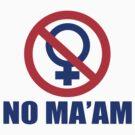 Funny Shirt - No Ma'am by MrFunnyShirt
