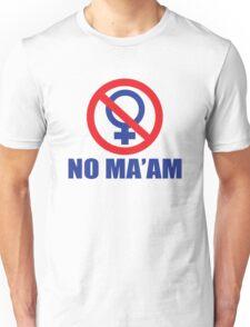 Funny Shirt - No Ma'am Unisex T-Shirt