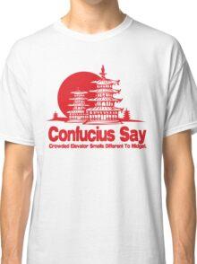 Funny Shirt - Confucius Say Classic T-Shirt