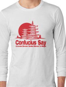 Funny Shirt - Confucius Say Long Sleeve T-Shirt