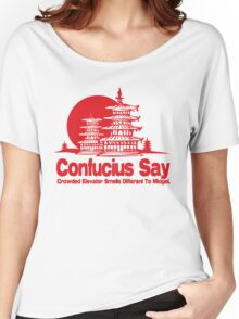 Funny Shirt - Confucius Say Women's Relaxed Fit T-Shirt