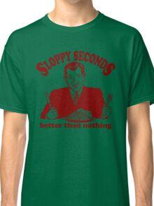 Funny Shirt - Sloppy Seconds Classic T-Shirt