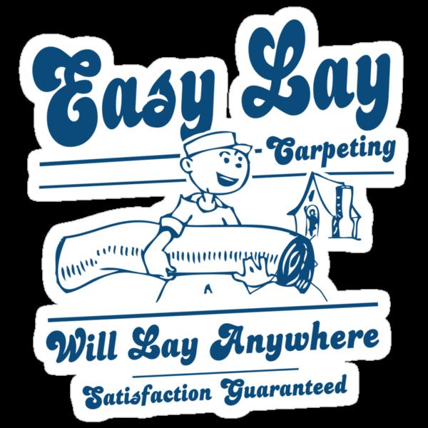 Funny Shirt - Easy Lay by MrFunnyShirt