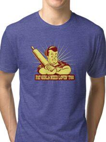 Funny Shirt - Fat Girls Tri-blend T-Shirt