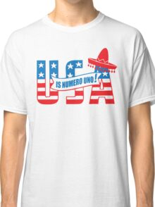 Funny Shirt - USA Is Numero Uno Funny Classic T-Shirt