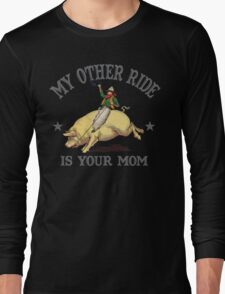 Funny Shirt - My Other Ride Long Sleeve T-Shirt