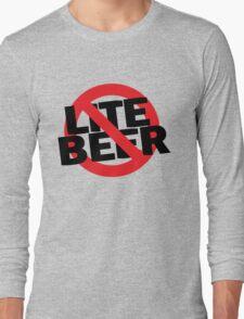 Funny Shirt - No Lite Beer Long Sleeve T-Shirt