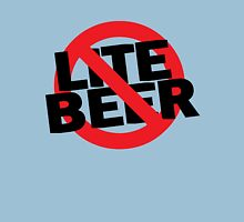 Funny Shirt - No Lite Beer Unisex T-Shirt