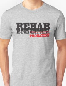 Funny Shirt - Rehab is for Quitters T-Shirt