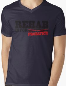 Funny Shirt - Rehab is for Quitters Mens V-Neck T-Shirt