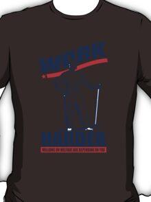 Funny Shirt - Work Harder T-Shirt