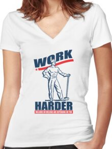 Funny Shirt - Work Harder Women's Fitted V-Neck T-Shirt